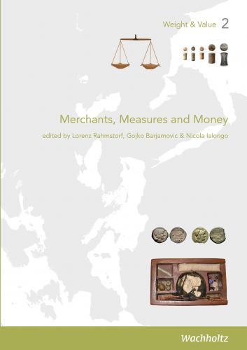 Lorenz Rahmstorf, Gojko Barjamovic, Nicola Ialongo: Merchants, Measures and Money Hardcover